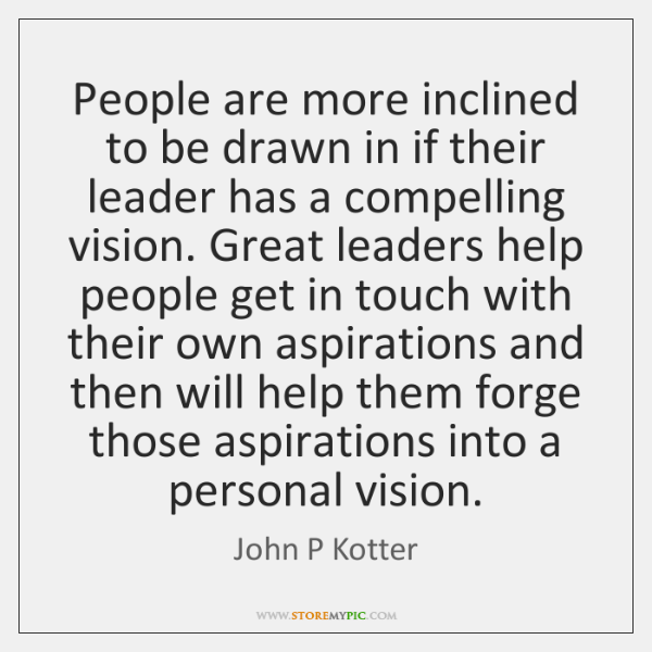 People are more inclined to be drawn in if their leader has ...