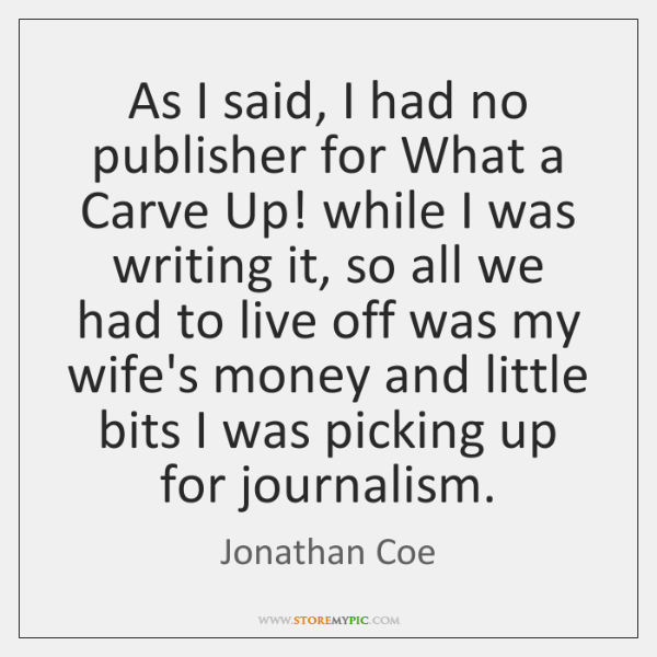 As I said, I had no publisher for What a Carve Up! ...
