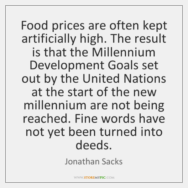 Food prices are often kept artificially high. The result is that the ...