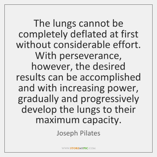 The lungs cannot be completely deflated at first without considerable effort. With ...