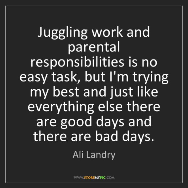 Ali Landry: Juggling work and parental responsibilities is no easy...