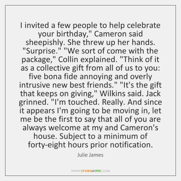 "I invited a few people to help celebrate your birthday,"" Cameron said ..."