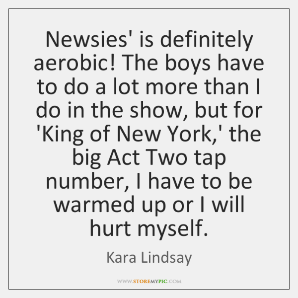 Newsies' is definitely aerobic! The boys have to do a lot more ...