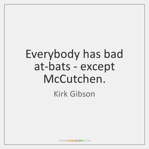 Everybody has bad at-bats - except McCutchen.
