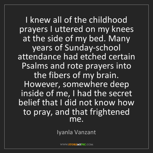 Iyanla Vanzant: I knew all of the childhood prayers I uttered on my knees...