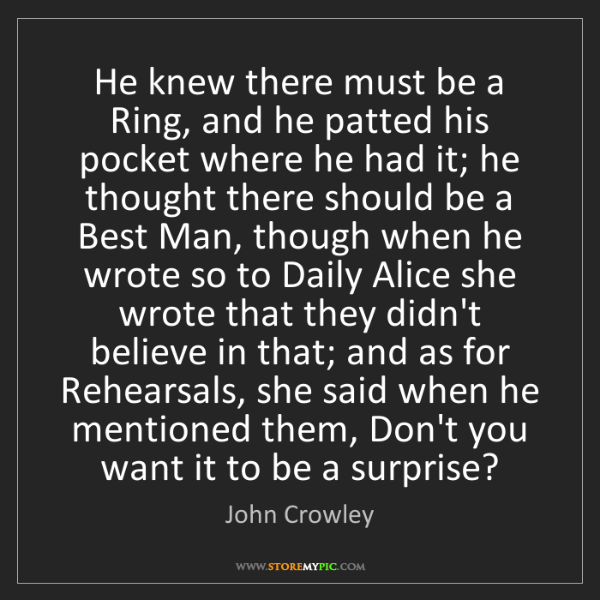 John Crowley: He knew there must be a Ring, and he patted his pocket...
