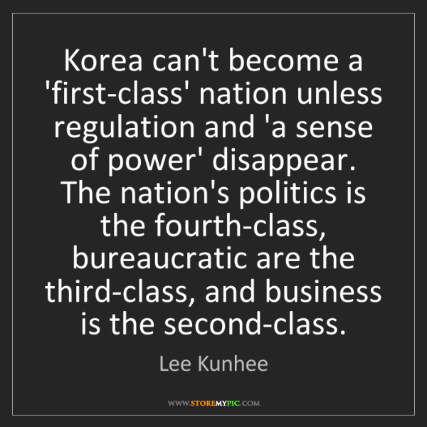 Lee Kunhee: Korea can't become a 'first-class' nation unless regulation...