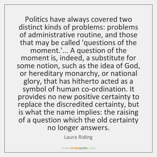 Politics have always covered two distinct kinds of problems: problems of administrative ...