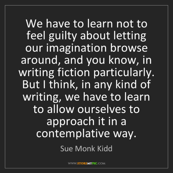 Sue Monk Kidd: We have to learn not to feel guilty about letting our...
