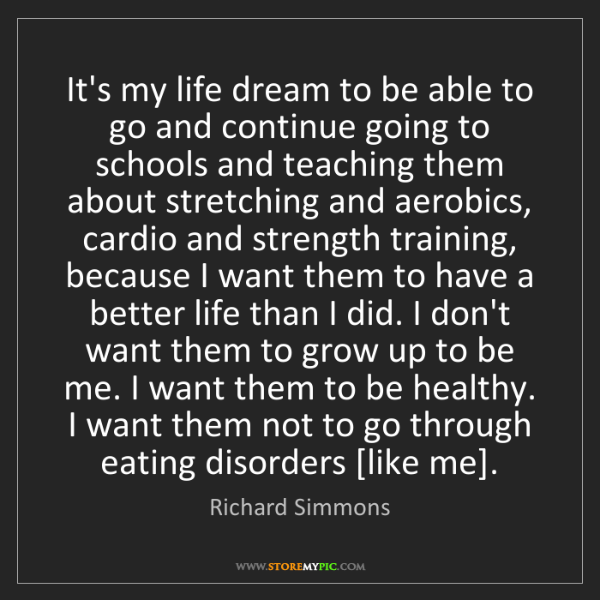 Richard Simmons: It's my life dream to be able to go and continue going...