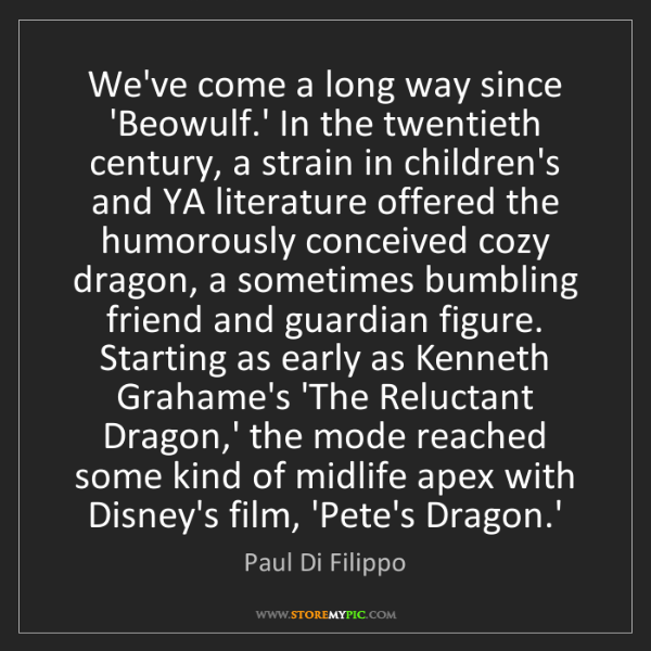 Paul Di Filippo: We've come a long way since 'Beowulf.' In the twentieth...