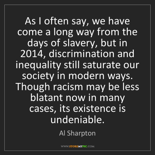 Al Sharpton: As I often say, we have come a long way from the days...
