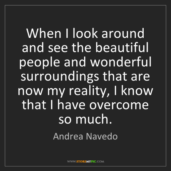 Andrea Navedo: When I look around and see the beautiful people and wonderful...