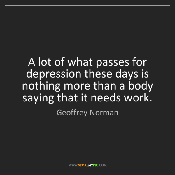 Geoffrey Norman: A lot of what passes for depression these days is nothing...