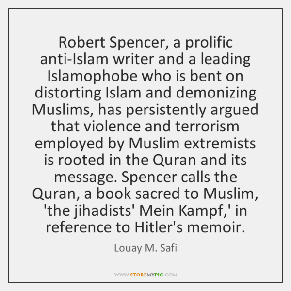 Robert Spencer, a prolific anti-Islam writer and a leading Islamophobe who is ...