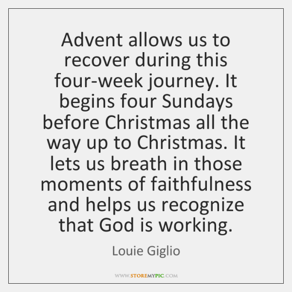 Advent allows us to recover during this four-week journey. It begins four ...