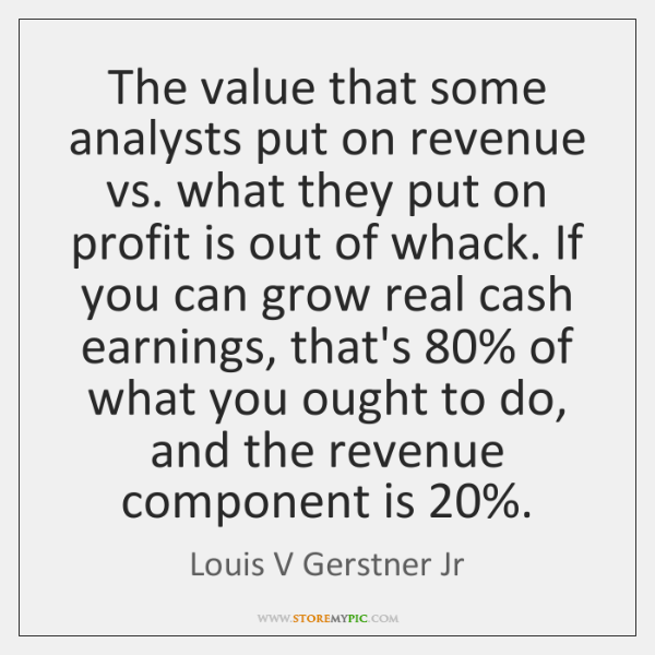 The value that some analysts put on revenue vs. what they put ...