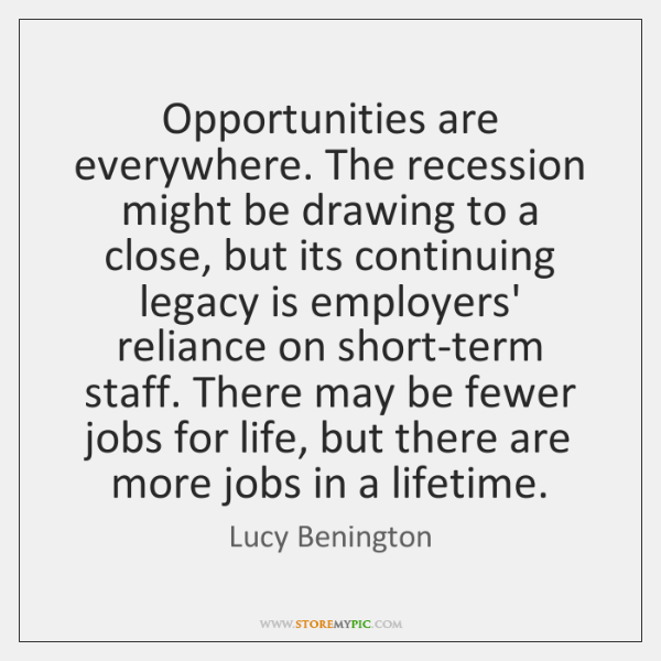 Opportunities are everywhere. The recession might be drawing to a close, but ...