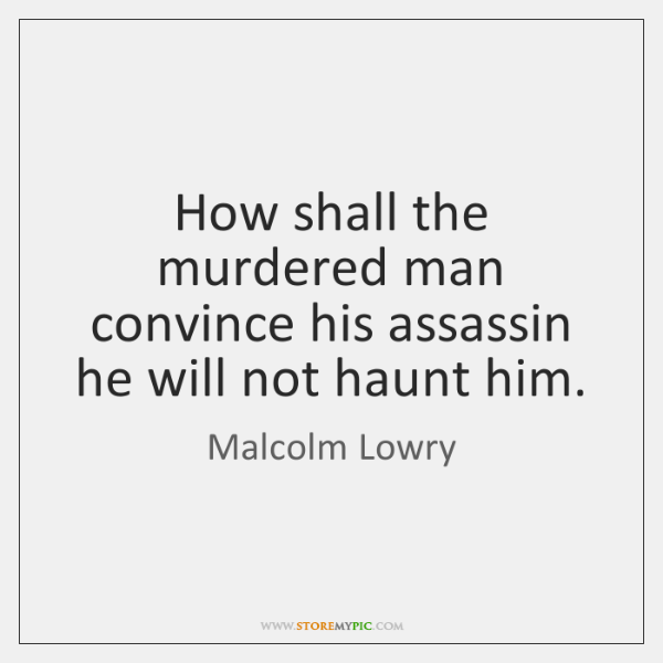 How shall the murdered man convince his assassin he will not haunt ...