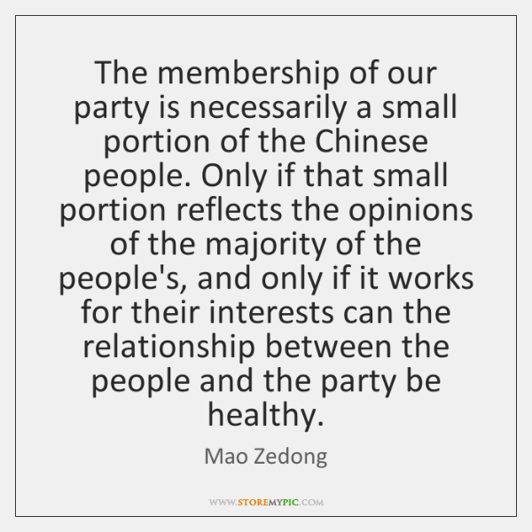 The membership of our party is necessarily a small portion of the ...