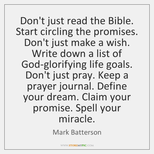 Don't just read the Bible. Start circling the promises. Don't just make ...