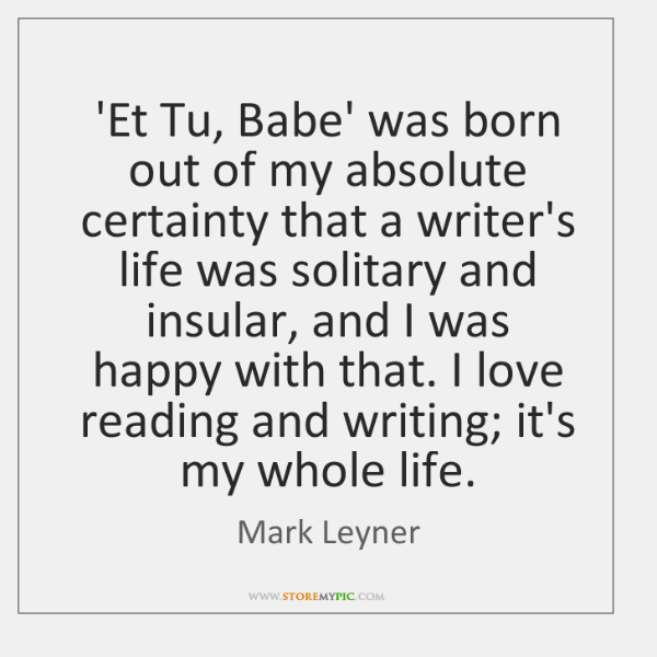 'Et Tu, Babe' was born out of my absolute certainty that a ...