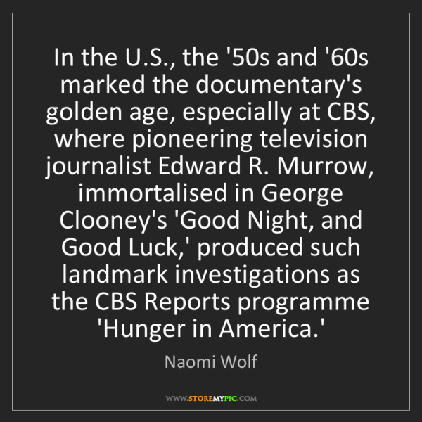 Naomi Wolf: In the U.S., the '50s and '60s marked the documentary's...