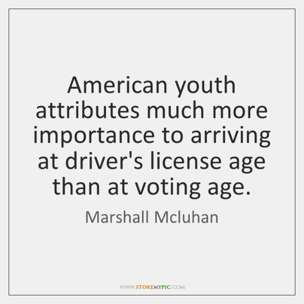 American youth attributes much more importance to arriving at driver's license age ...