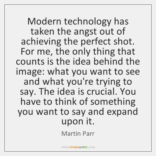Modern technology has taken the angst out of achieving the perfect shot. ...