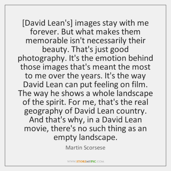 David Leans Images Stay With Me Forever But What Makes Them