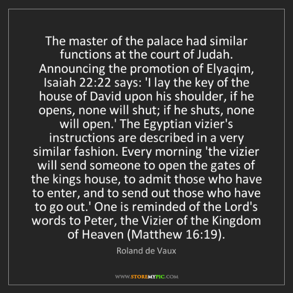 Roland de Vaux: The master of the palace had similar functions at the...