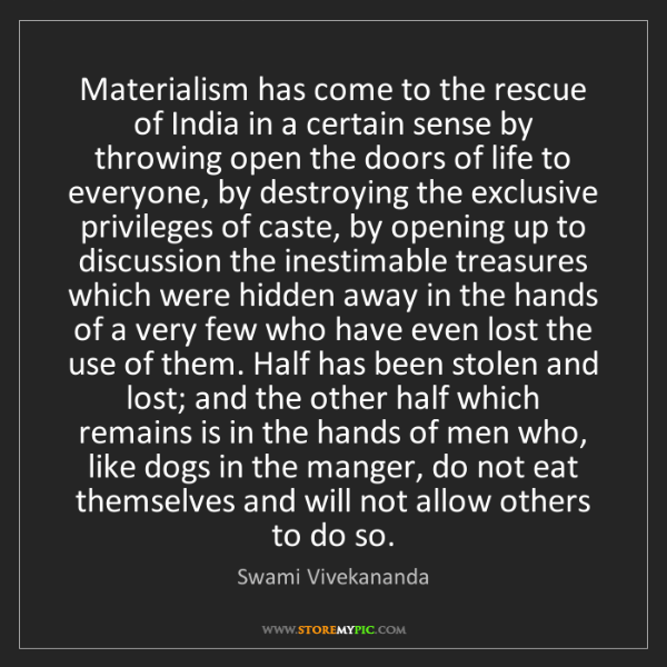 Swami Vivekananda: Materialism has come to the rescue of India in a certain...