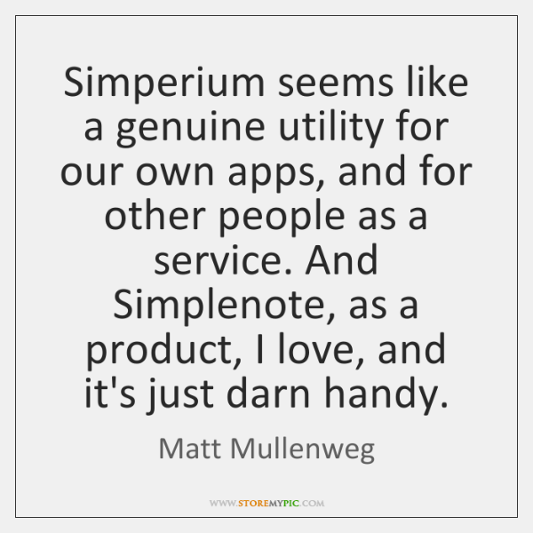 Simperium seems like a genuine utility for our own apps, and for ...