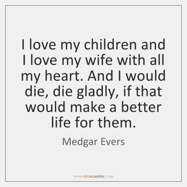 I Love My Children And I Love My Wife With All My StoreMyPic Simple I Love My Children Quotes