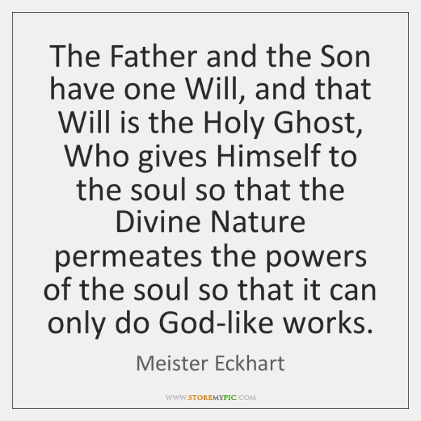 The Father and the Son have one Will, and that Will is ...