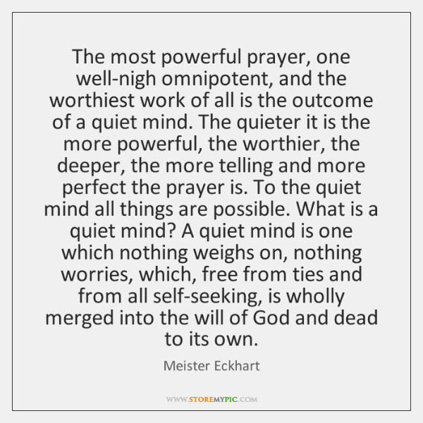 The most powerful prayer, one well-nigh omnipotent, and the worthiest work of ...