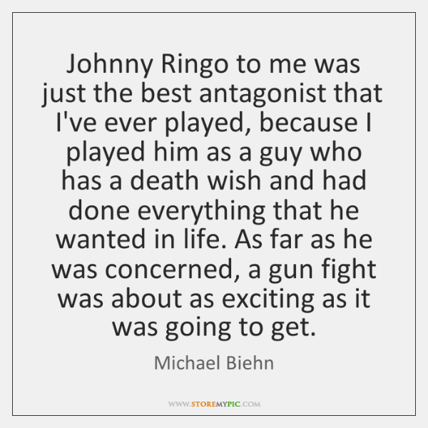 Johnny Ringo to me was just the best antagonist that I've ever ...