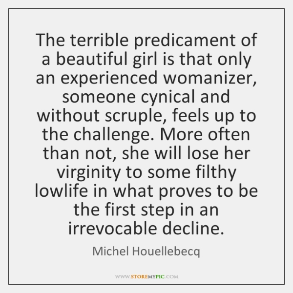 The terrible predicament of a beautiful girl is that only an experienced ...
