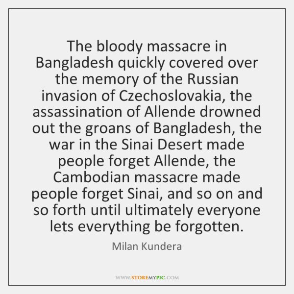 The bloody massacre in Bangladesh quickly covered over the memory of the ...
