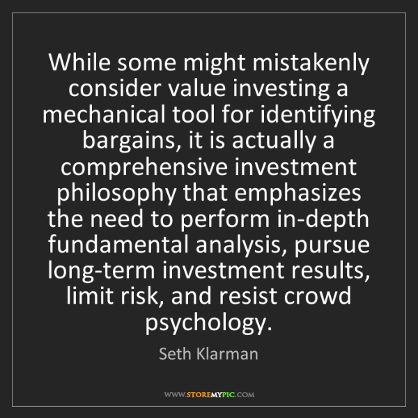 Seth Klarman: While some might mistakenly consider value investing...