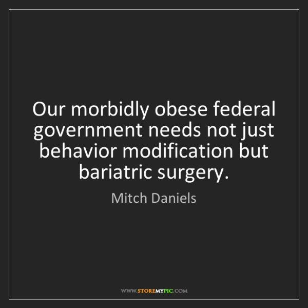 Mitch Daniels: Our morbidly obese federal government needs not just...