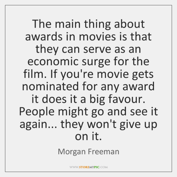 The main thing about awards in movies is that they can serve ...