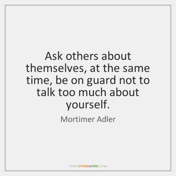 Ask others about themselves, at the same time, be on guard not ...