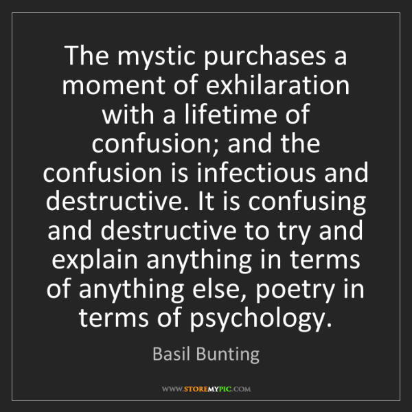 Basil Bunting: The mystic purchases a moment of exhilaration with a...