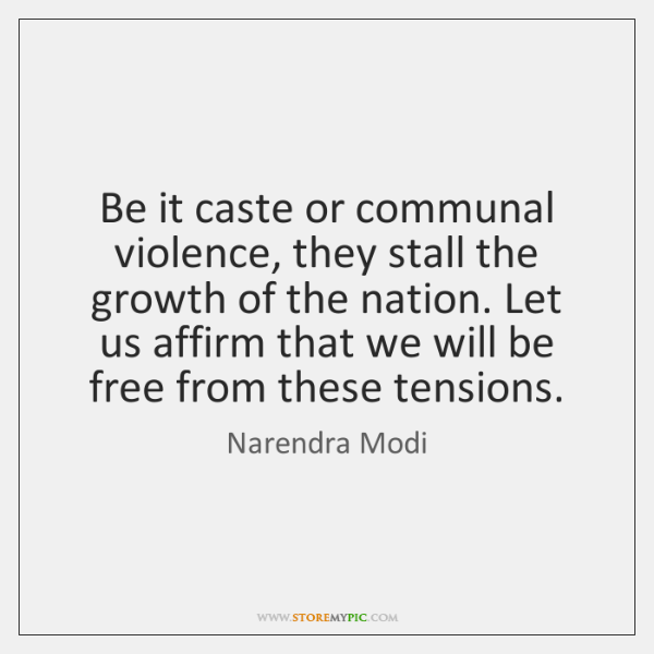Be it caste or communal violence, they stall the growth of the ...