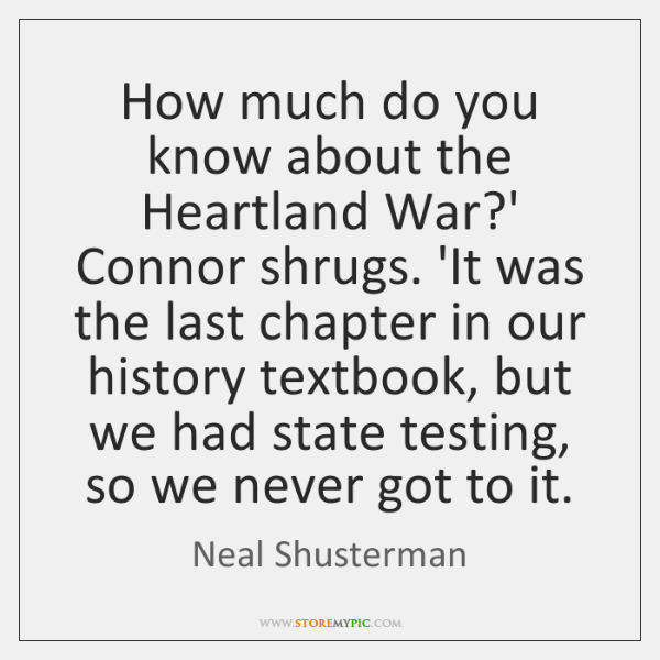How much do you know about the Heartland War?' Connor shrugs. ...