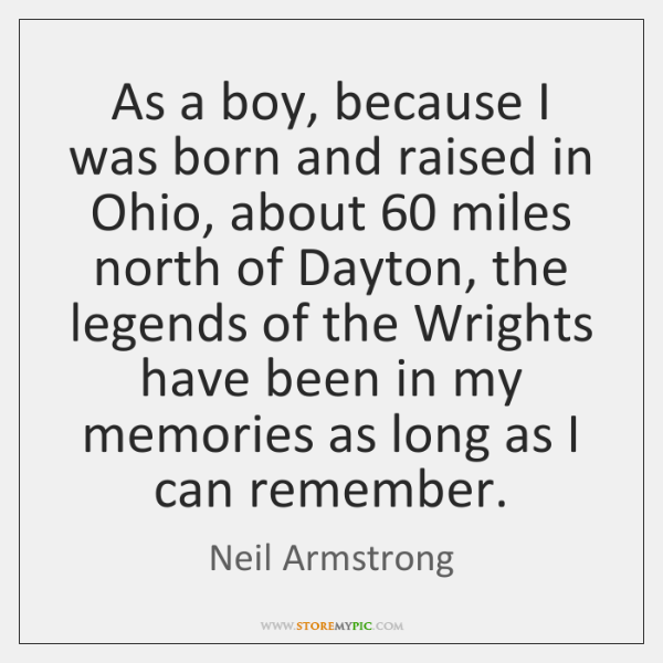 As a boy, because I was born and raised in Ohio, about 60 ...