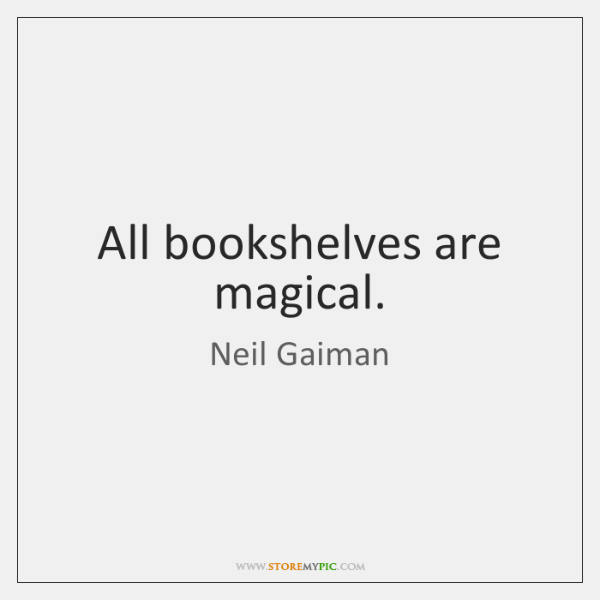 All bookshelves are magical.
