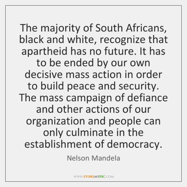 The majority of South Africans, black and white, recognize that apartheid has ...