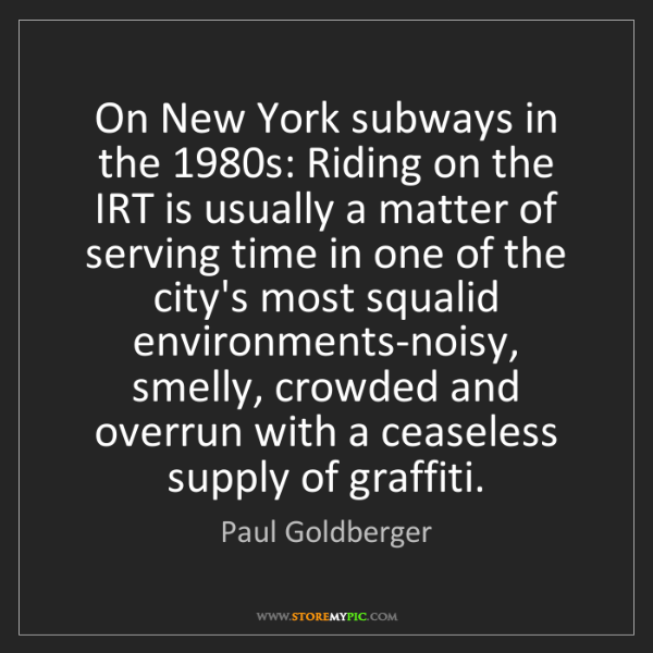 Paul Goldberger: On New York subways in the 1980s: Riding on the IRT is...